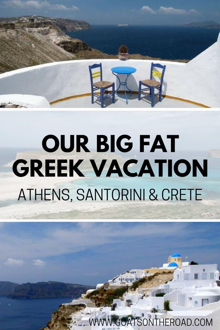 Athens, Santorini & Crete - Our Big, Fat, Greek Vacation!