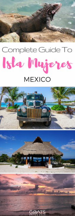 Complete Guide To Isla Mujeres Mexico