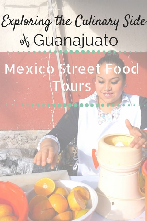 Exploring The Culinary Side of Guanajuato with Mexico Street Food Tours