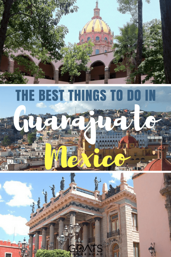 Pretty city scenes with text overlay The Best Things To Do In Guanajuato Mexico