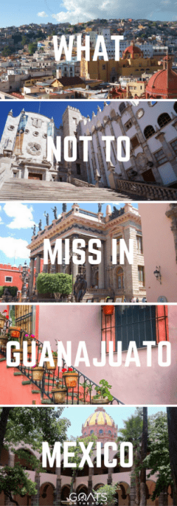What Not To Miss in Guanajuato Mexico