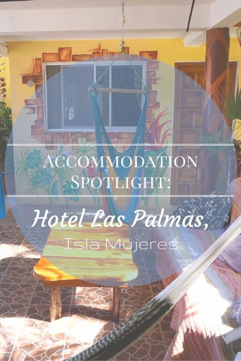 Accommodation Spotlight- Hotel Las Palmas, Isla Mujeres