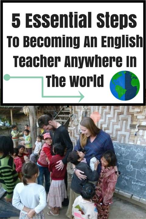 5 Essential Steps To becoming An English Teacher Anywhere in the World