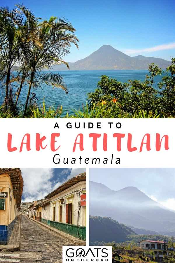 View of Lake Atitlan with text overlay A Guide To Lake Atitlan Guatemala