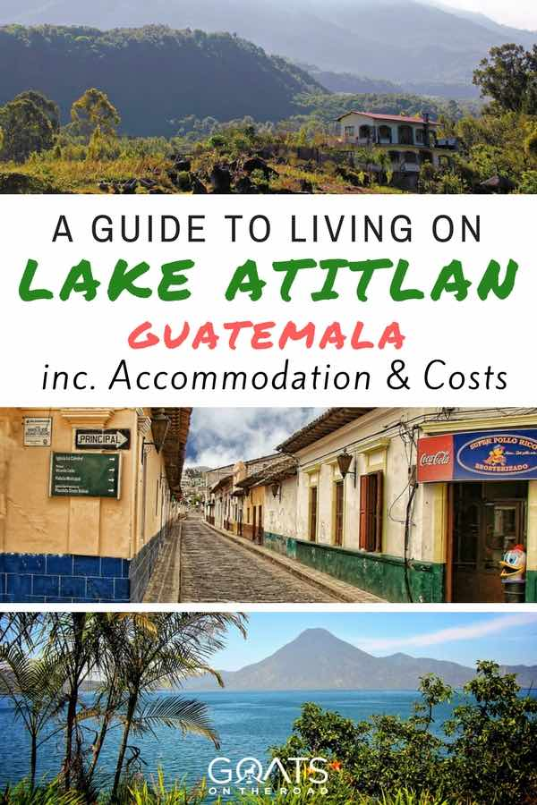 Photographs of Guatemala with text overlay A Guide To Living on Lake Atitlan