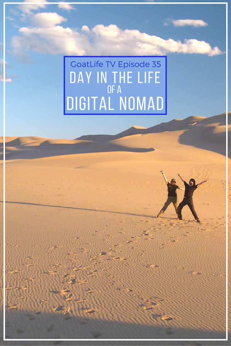 GoatLife TV Episode 35 – A Day In The Life Of a Digital Nomad