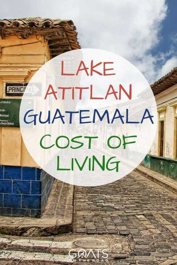 Lake Atitlan Village with text overlay Guatemala Cost Of Living