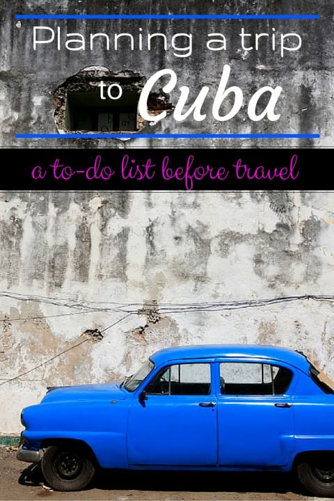 Planning a Trip to Cuba- To-Do List Before Travel