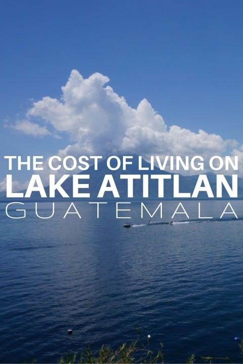 The Cost of Living on Lake Atitlan, Guatemala