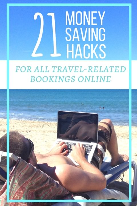 21 Money Saving Hacks For All Travel-Related Bookings Online
