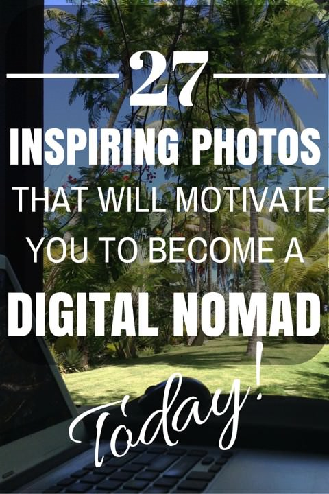 27 Inspiring Photos That Will Motivate You to Become a Digital Nomad Today
