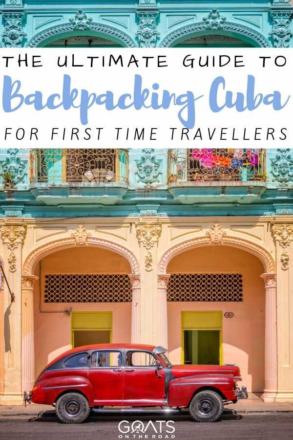 car in Cuba with text overlay the ultimate guide to backpacking cuba