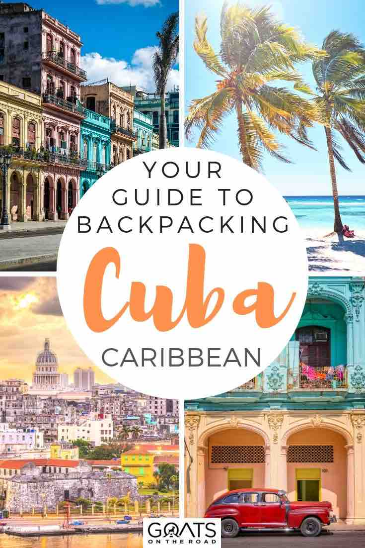 highlights of Cuba with text overlay your guide to backpacking cuba