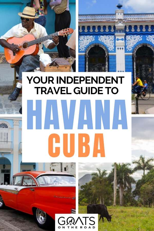 various images portraying cuba with text overlay your independent travel guide to havana
