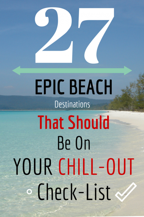 27 Epic Beach Destinations That Should Be On Your Chill-Out Check-List