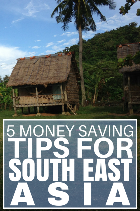 5 Money Saving Tips For SE Asia