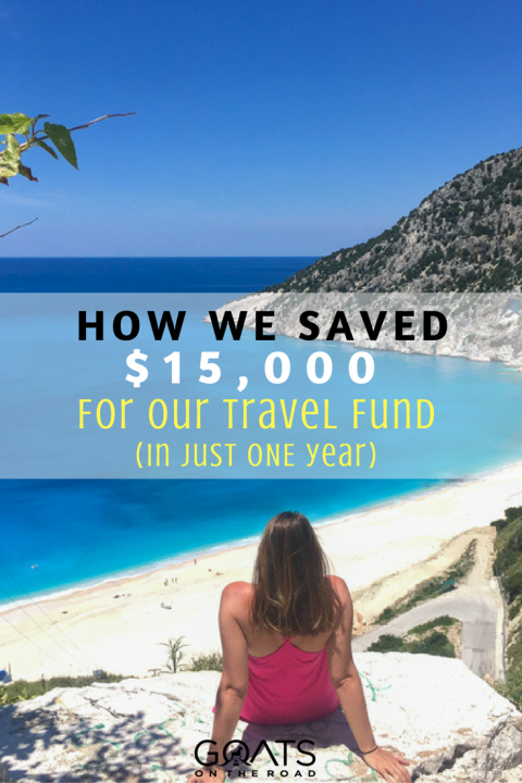 How We Saved $15,000 For Our Travel Fund In Just One Year