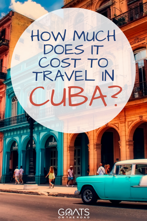 How Much Does It Cost To Travel In Cuba