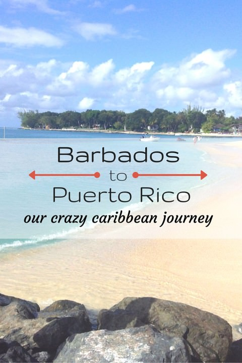 Barbados to Puerto Rico – Our Crazy Caribbean Journey