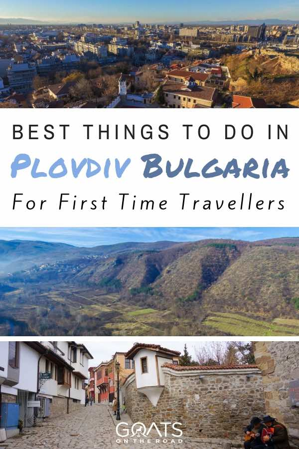 Bulgaria landscapes with text overlay Best Things To Do In Plovdiv