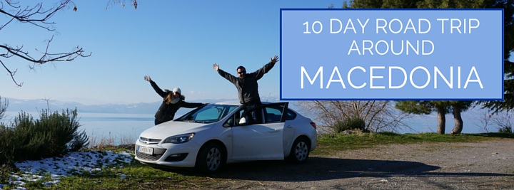 macedonia road trip