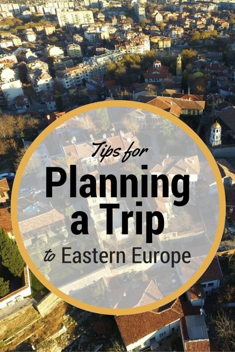 Tips For Planning a Trip to Eastern Europe