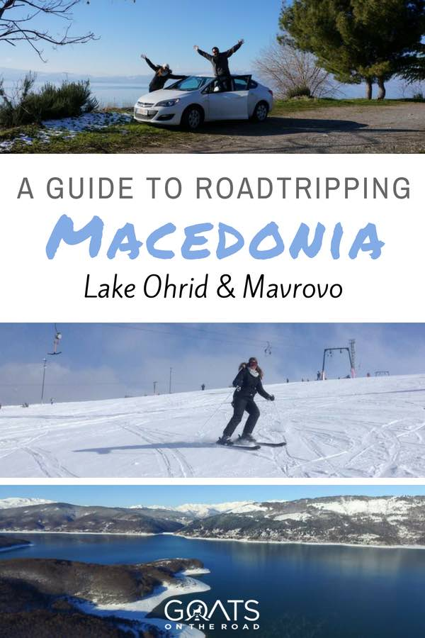 Skiing in Macedonia with text overlay A Guide To Roadtripping Macedonia