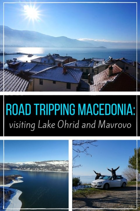 Road Tripping Macedonia- Visiting Lake Ohrid and Mavrovo