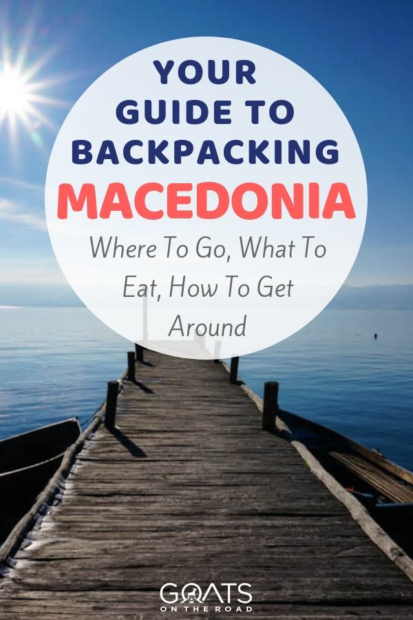 Lake Ohrid with text overlay Your Guide To Backpacking Macedonia