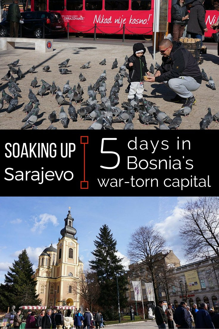 Soaking up Sarajevo- 5 Days in Bosnia's War-Torn Capital