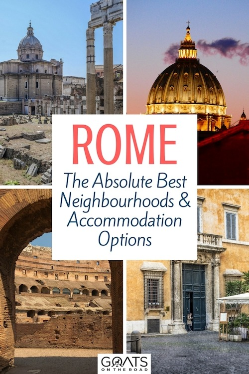 Four photographs of popular tourist spots in Rome with text overlay Absolute Best Neighbourhoods and Accommodation Options
