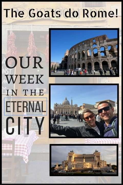 The Goats Do Rome – Our Week in The Eternal City