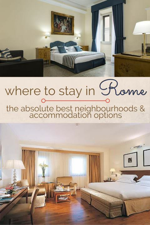 Where To Stay In Rome - The Absolute Best Neighbourhoods & Accommodation Options