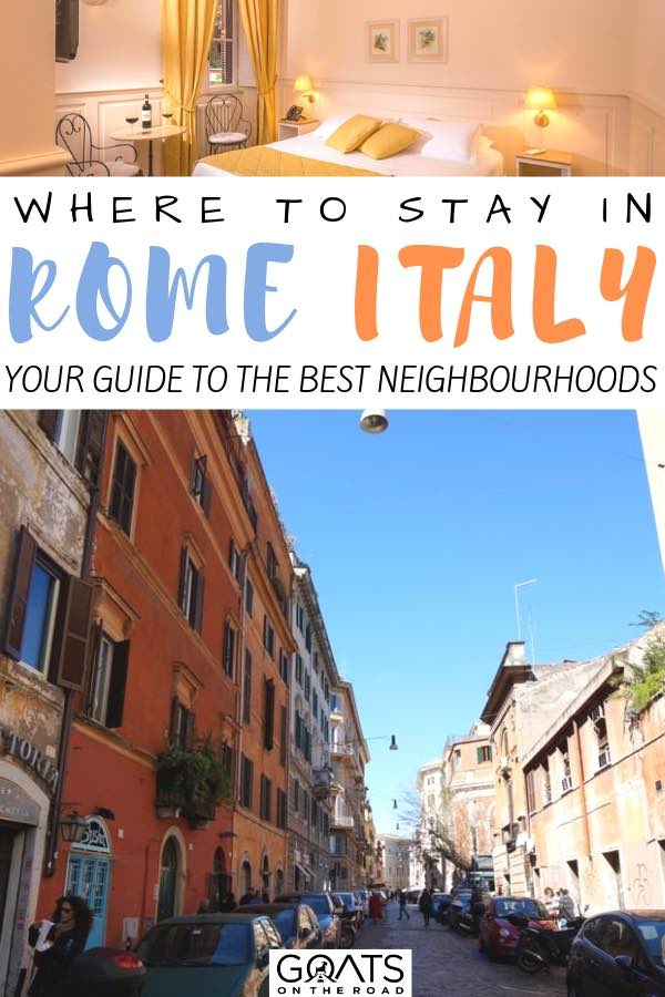 street in rome with text overlay where to stay in rome italy