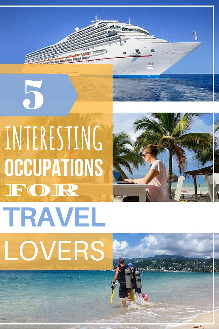 5 Interesting Occupations For Travel Lovers