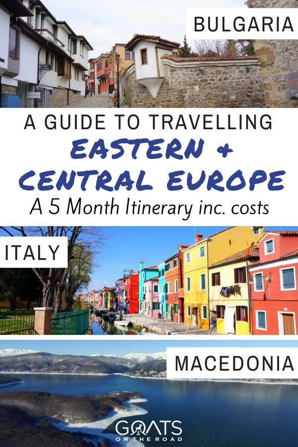 Bulgaria, Italy & Macedonia with text overlay A Guide To Travelling Eastern & Central Europe