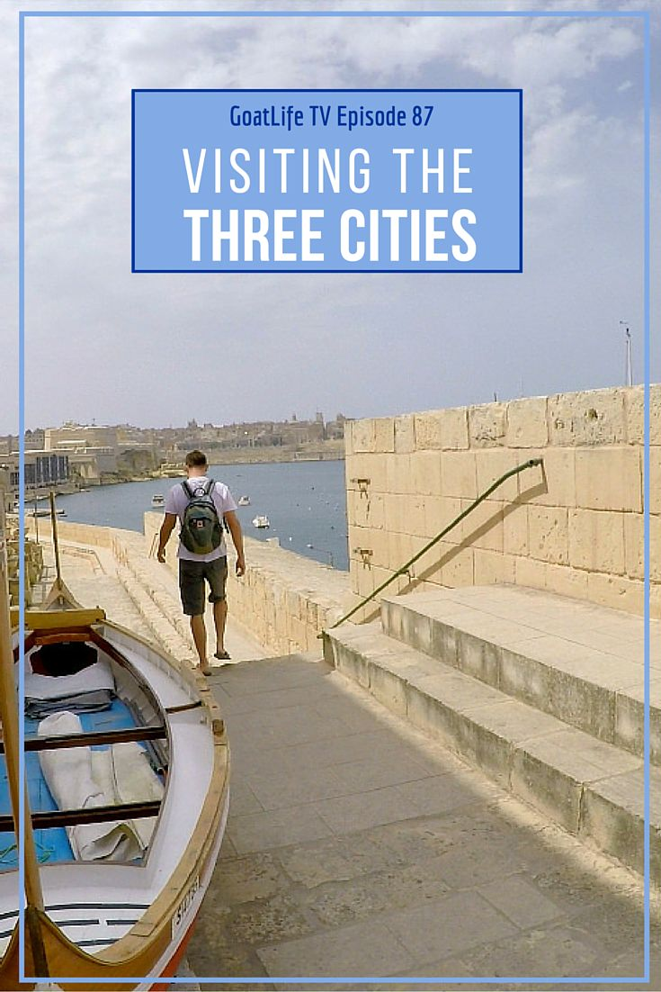 GoatLife TV Episode 87 – Visiting The Three Cities Of Malta