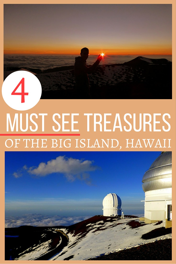 4 Must-See Treasures of The Big Island, Hawaii