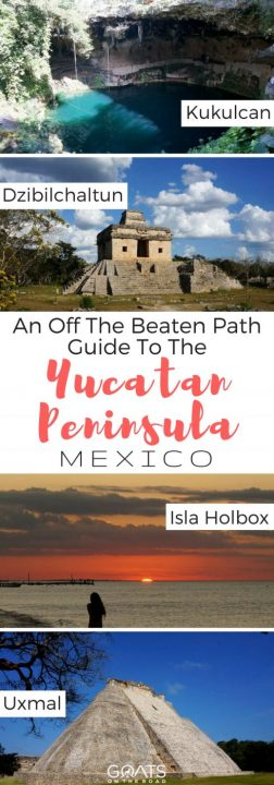 Kukulcan, Dzibilchaltun, Isla Holbox, Uxmal with text overlay An Off The Beaten Path Guide To The Yucatan Peninsula Mexico