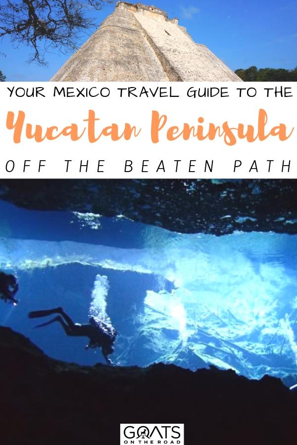 diving through a cenote with text overlay your mexico travel guide to the yucatan peninsula