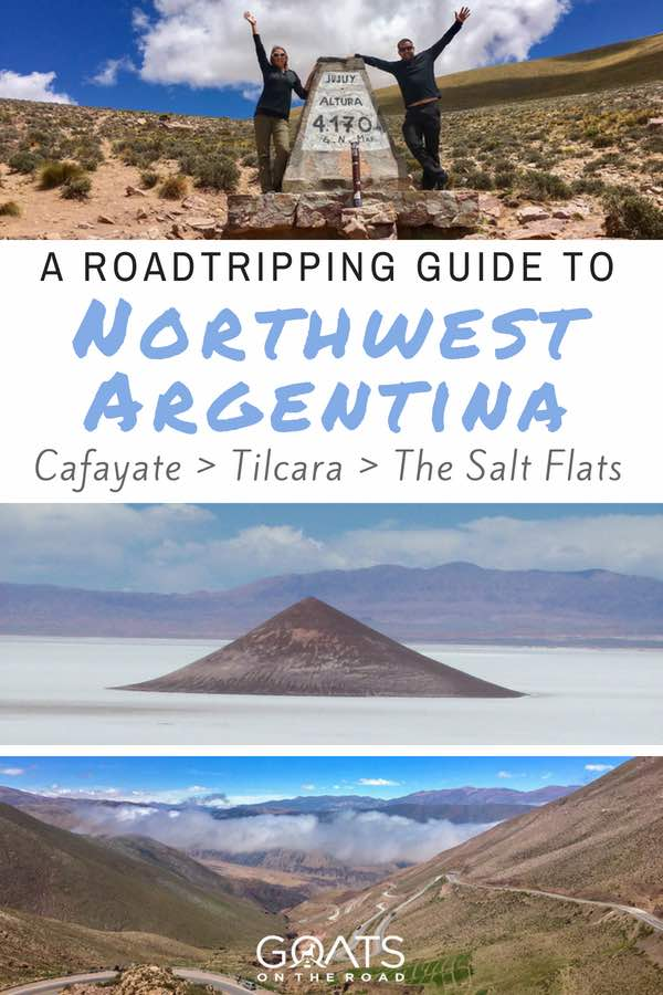 Beautiful landscapes in Argentina with text overlay A Roadtripping Guide To Northwest Argentina