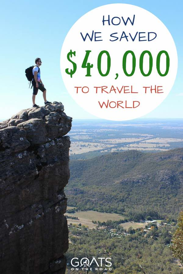 Man stood on top of a high rock with text overlay How We Saved 40k To Travel The World