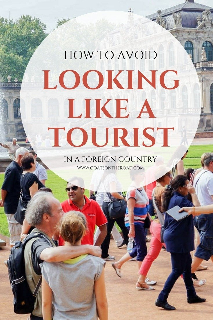 How to Avoid Looking Like a Tourist in a Foreign Country