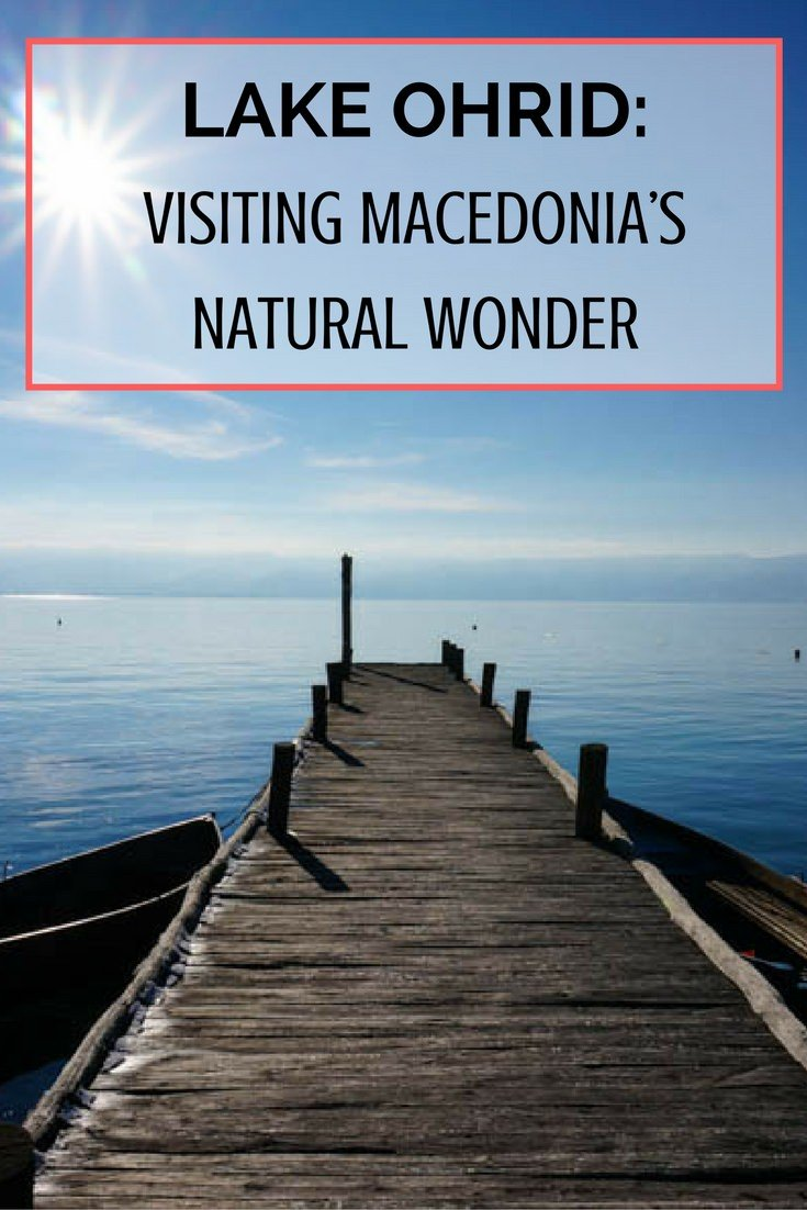 Lake Ohrid- Visiting Macedonia's Natural Wonder
