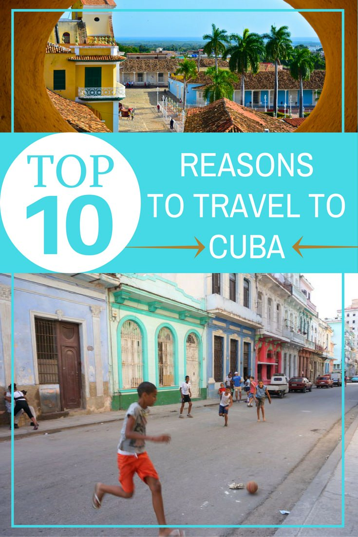 Top 10 Reasons to Travel to Cuba