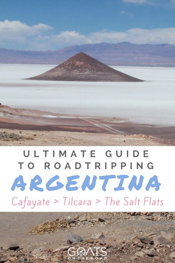 Argentina salt flats with text overlay Ultimate Guide To Roadtripping Argentina