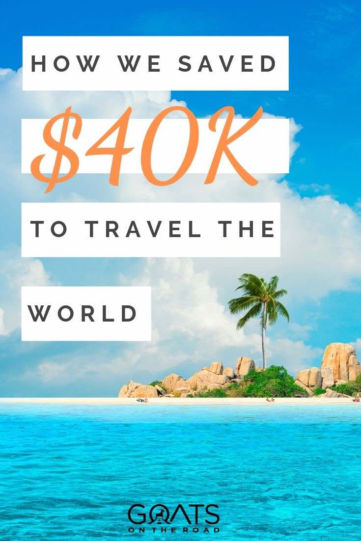 island with text overlay how we saved $40k to travel the world