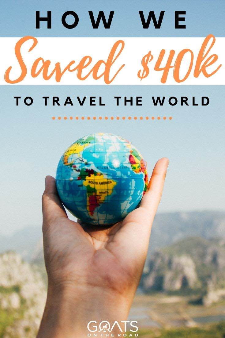 hand holding globe with text overlay how we saved $40k to travel the world