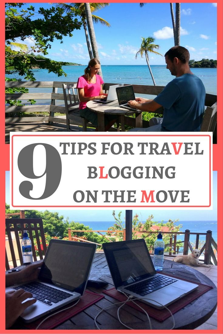9 Tips for Travel Blogging on the Move