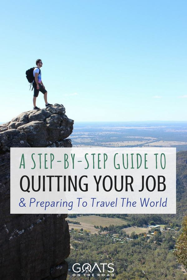 Backpacker on cliff with text overlay A Step-By-Step Guide To Quitting Your Job & Preparing To Travel The World